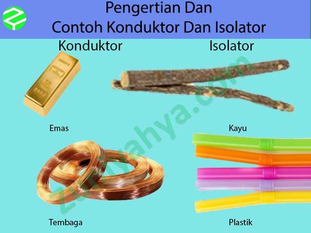 Pengertian Dan Contoh Konduktor Dan Isolator